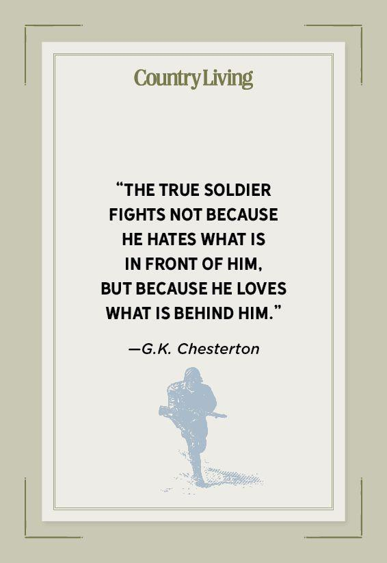 """<p>""""The true soldier fights not because he hates what is in front of him, but because he loves what is behind him.""""</p>"""