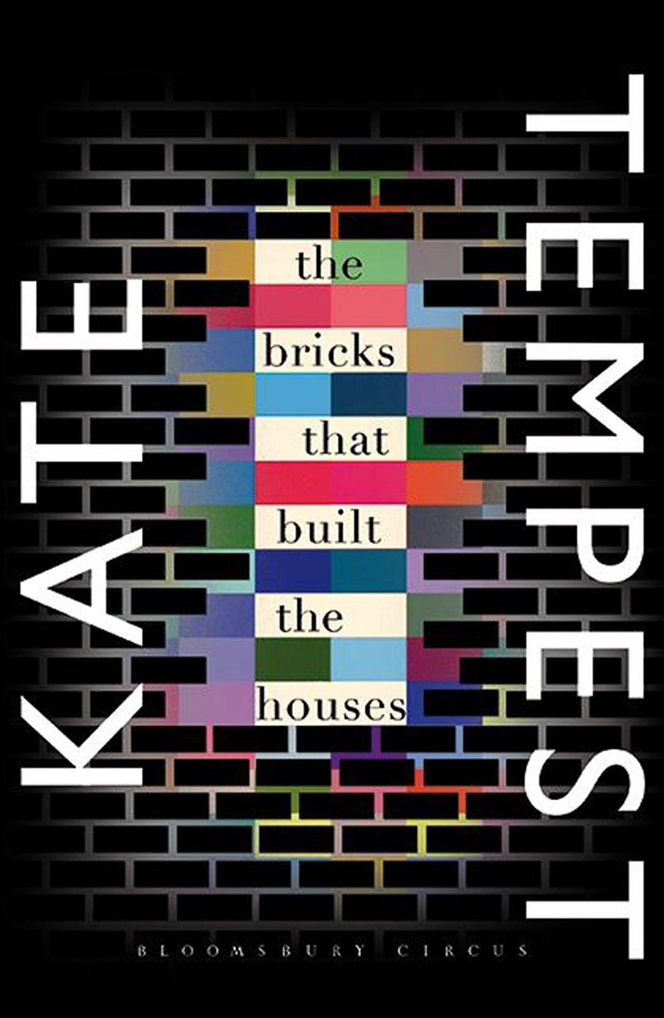 <p><strong><em>The Bricks That Built The Houses</em></strong></p><p>By Kate Tempest</p><p>The debut novel by groundbreaking, award-winning poet and rapper Kate Tempest is a multi-generational story that will plunge you straight into southeast London: drugs, desire, violence and dead-end jobs galore. Three friends set about leaving the city in an old car with a suitcase of money to escape their demons. <em>The Bricks That Built The Houses</em> is a vivid meditation on contemporary city life through a powerful moral lens.</p>