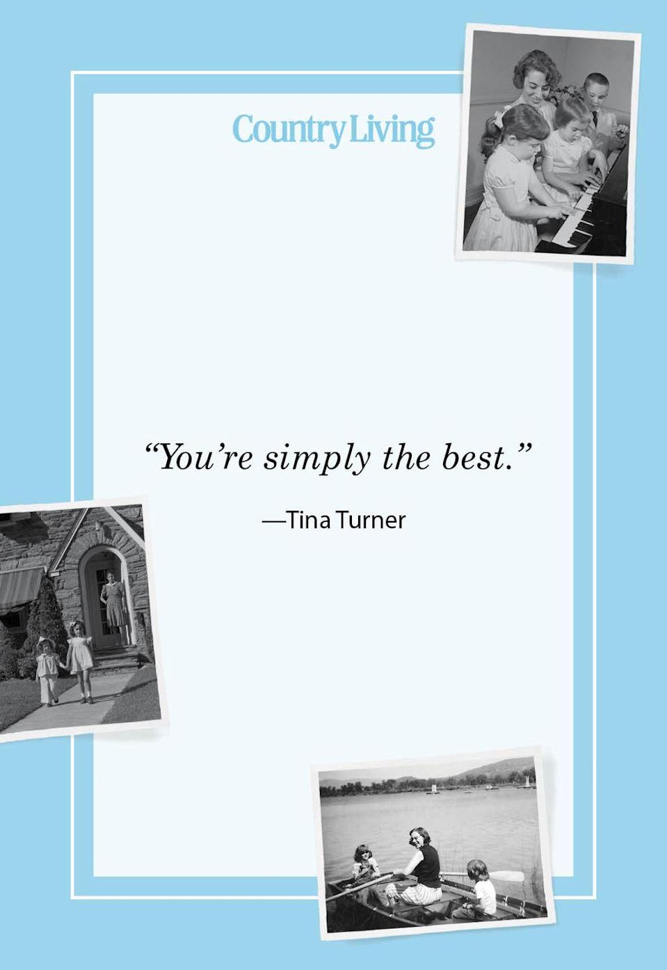 "<p>""You're simply the best.""</p>"