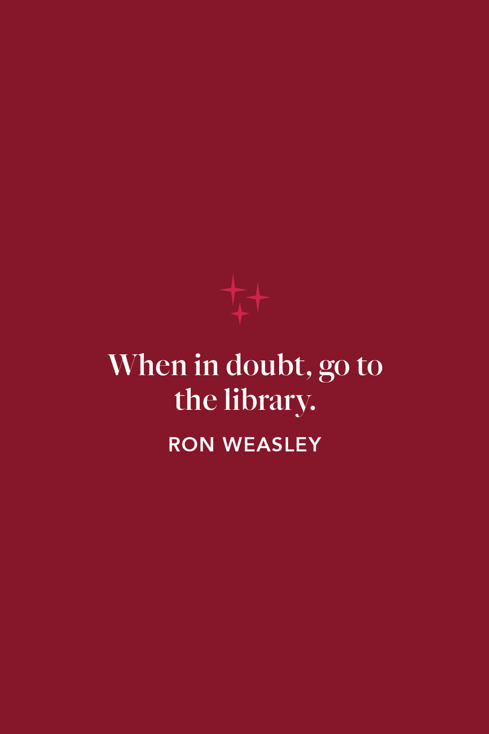 """<p>""""When in doubt, go to the library."""" This uncharacteristically bookish quote from Ron in <em>The Chamber of Secrets</em> was inspired by Hermione.</p>"""