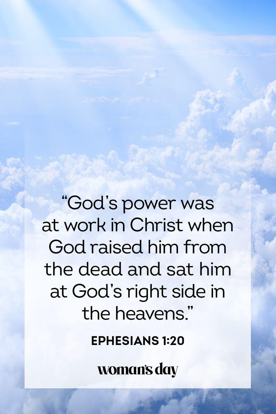 "<p>""God's power was at work in Christ when God raised him from the dead and sat him at God's right side in the heavens."" — Ephesians 1:20</p>"