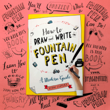 How to Draw and Write in Fountain Pen: A Modern Guide [Paperback] by Usamura Ayano, S$25.63. PHOTO: Kinokuniya