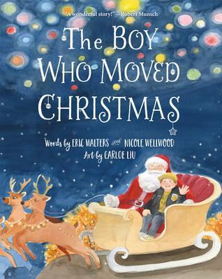 The Boy Who Moved Christmas by Eric Walters, Nicole Wellwood; Art by Carloe Liu (CNW Group/Nimbus Publishing Limited)
