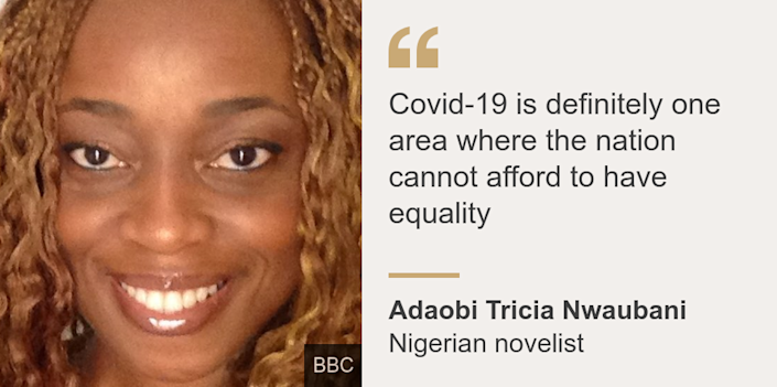 'Covid-19 is definitely one area where the nation cannot afford to have equality', Source: Adaobi Tricia Nwaubani , Source description: Nigerian novelist, Image: Adaobi