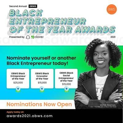 The OBWS Black Entrepreneur of The Year Awards are back! This year's awards are presented by returning sponsor Snap Inc. and OBWS ongoing partner Clover®. An open call for nominations runs now through August 1st. Finalists will be selected by a panel of expert judges. The winners will be peer-selected and announced at the end of August.