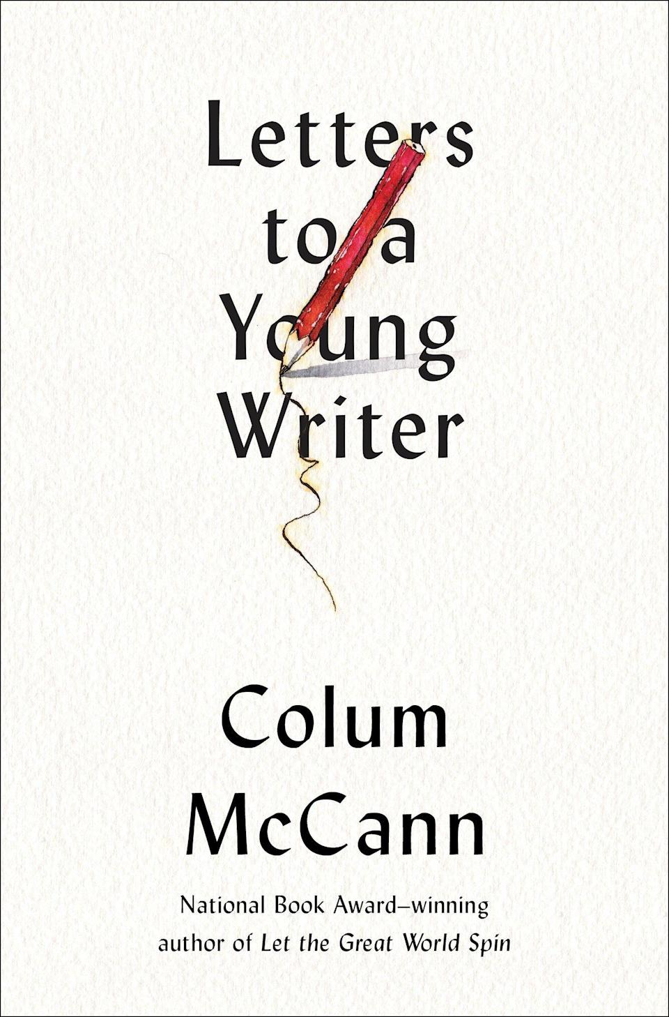 Colum McCann Letters to a Young Writer