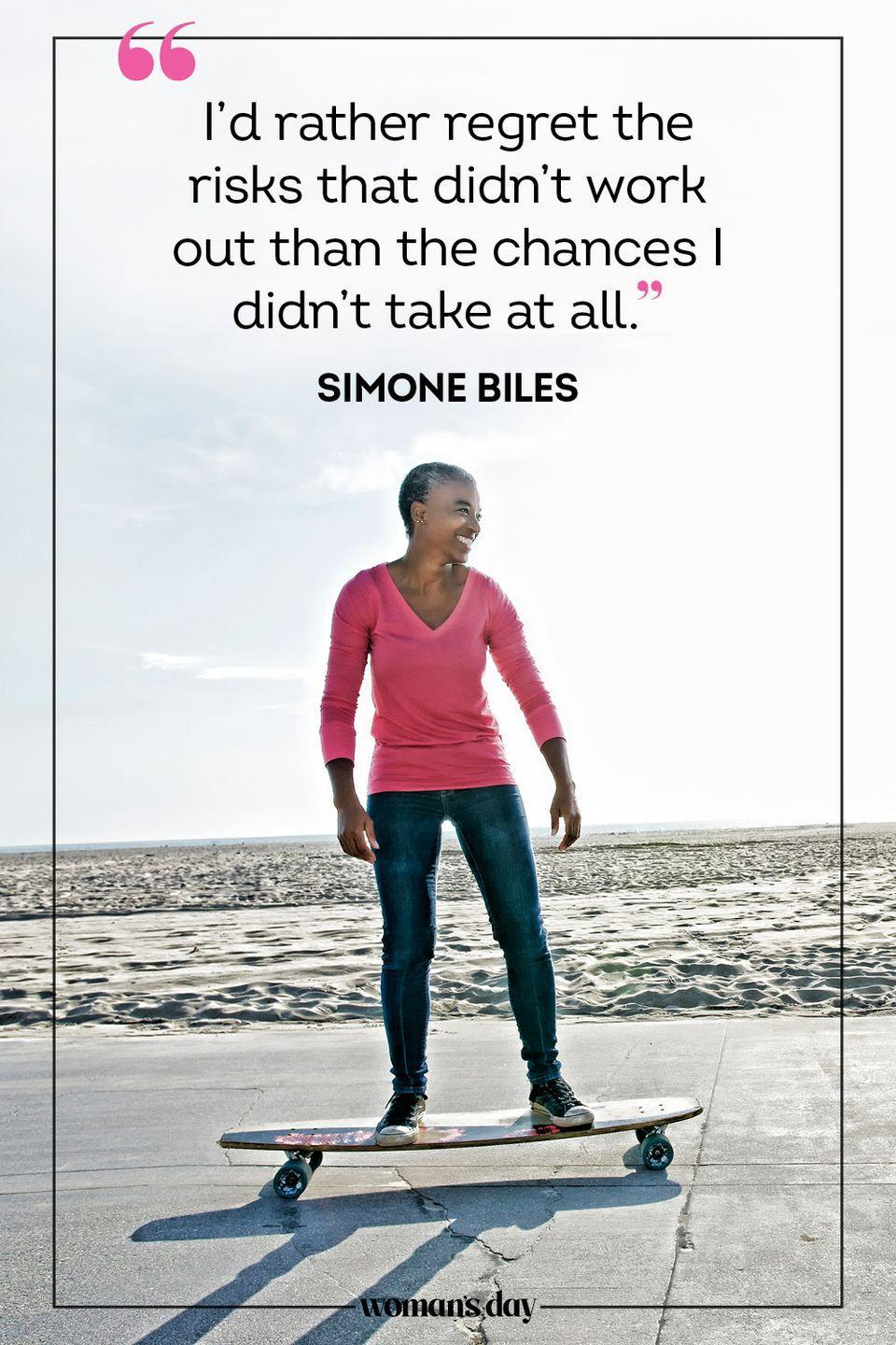"""<p>""""I'd rather regret the risks that didn't work out than the chances I didn't take at all."""" — Simone Biles</p>"""