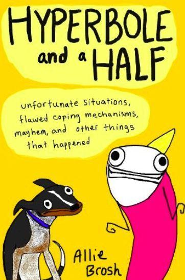 "<p>Cartoonist Allie Brosh illustrates her everyday life and journey with depression in this hilarious, honest and relatable book. Equal parts moving and silly, it's easy to see why Brosh is a viral internet sensation.</p><p><a class=""link rapid-noclick-resp"" href=""https://www.amazon.co.uk/Hyperbole-Half-Unfortunate-Situations-Mechanisms-ebook/dp/B00DSLZCR4/ref=sr_1_1?ie=UTF8&qid=1533821519&sr=8-1&keywords=Hyperbole+and+a+Half%3A+Unfortunate+Situations%2C+Flawed+Coping+Mechanisms%2C+Mayhem%2C+and+Other+Things+That+Happened&tag=hearstuk-yahoo-21&ascsubtag=%5Bartid%7C1919.g.22685589%5Bsrc%7Cyahoo-uk"" rel=""nofollow noopener"" target=""_blank"" data-ylk=""slk:BUY NOW"">BUY NOW</a> £6.99, Amazon</p>"