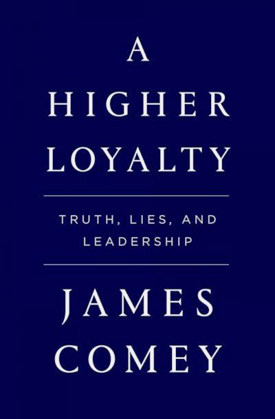 PHOTO: A Higher Loyalty: Truth, Lies, and Leadership by James Comey (Flatiron Books)