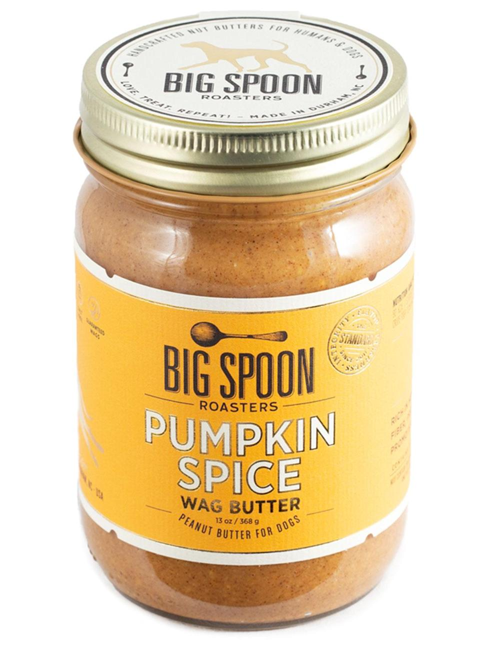 """<p>This peanut butter made just for dogs has a pumpkin spice option for the canines who want to add a little autumn to their bowl. </p> <p><strong>Buy it!</strong> Pumpkin Spice Wag Butter, $9.95; <a href=""""https://bigspoonroasters.com/products/pumpkin-spice-wag-butter"""" rel=""""nofollow noopener"""" target=""""_blank"""" data-ylk=""""slk:BigSpoonRoasters.com"""" class=""""link rapid-noclick-resp"""">BigSpoonRoasters.com</a></p>"""