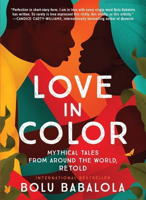 """Love in Color: Mythical Tales from Around the World, Retold,"" by Bolu Babalola."