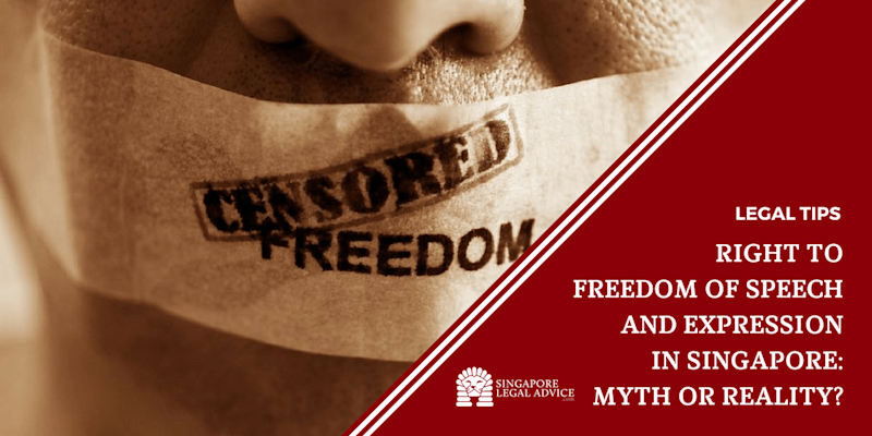 Right to Freedom of Speech and Expression in Singapore: Myth or Reality?