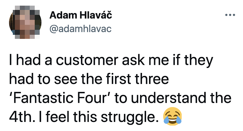 tweet about someone asking a worker if they had to see fantastic one through three to undersand fantasttic four