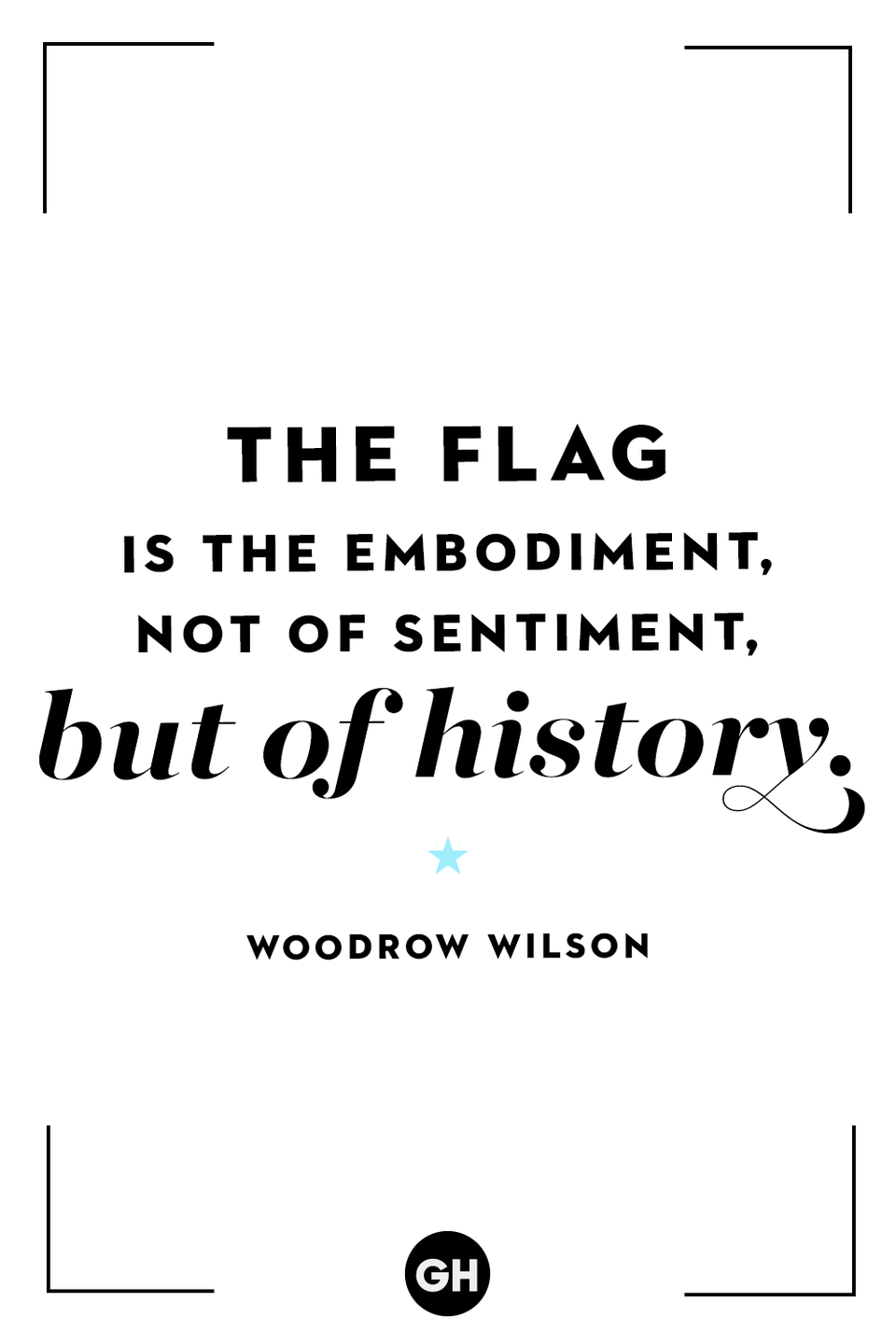 <p>The flag is the embodiment, not of sentiment, but of history.</p>