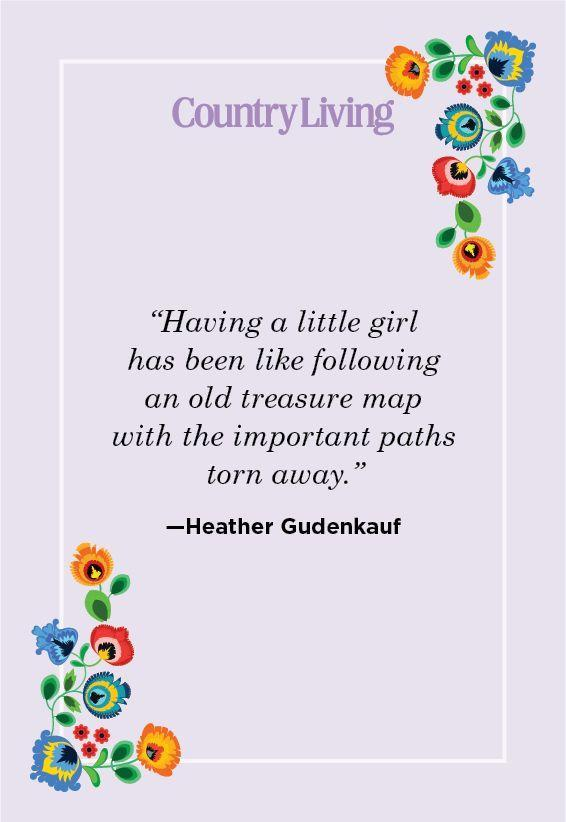 """<p>""""Having a little girl has been like following an old treasure map with the important paths torn away.""""</p>"""