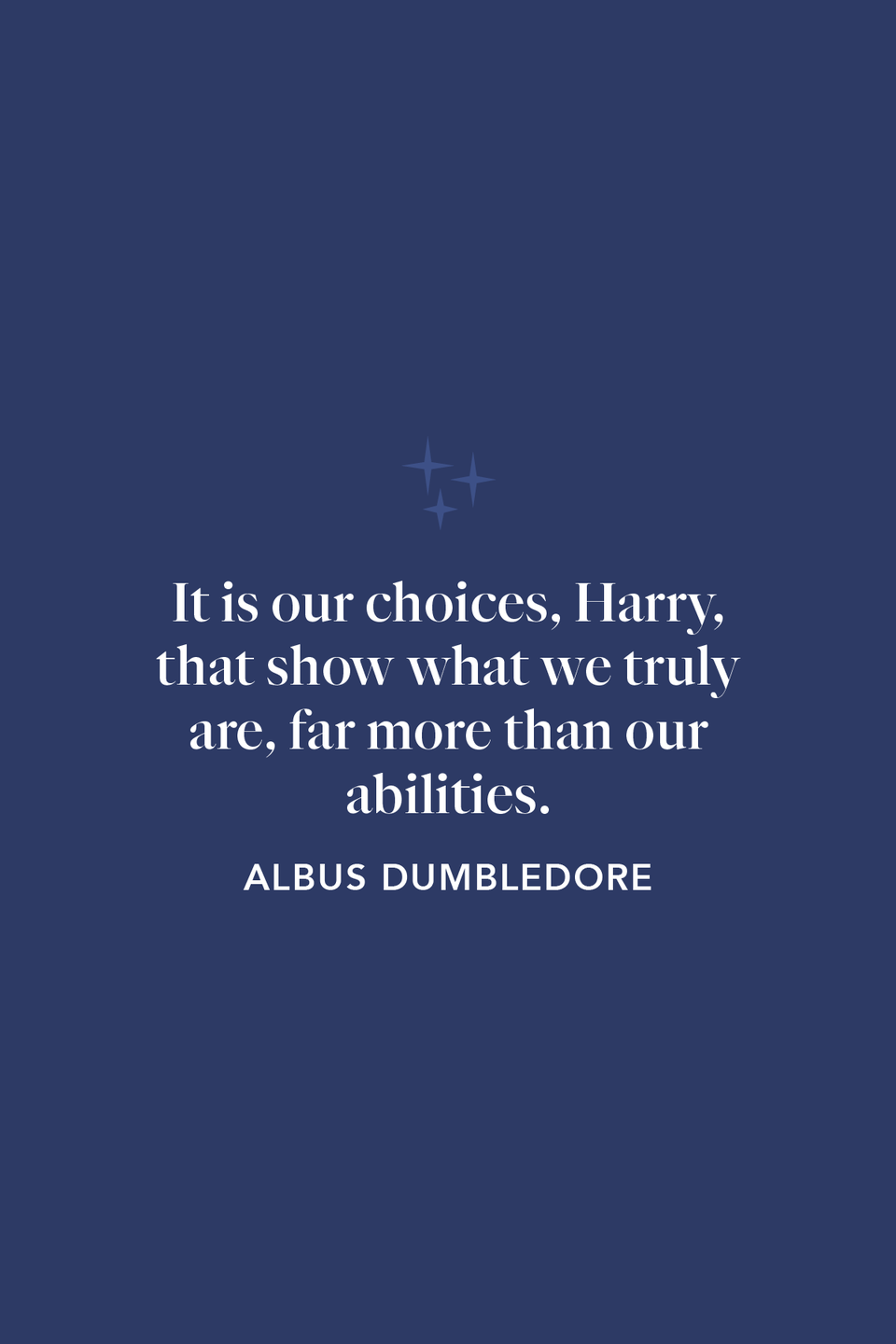 """<p>In chapter 18 of <em>The Chamber of Secrets, </em>Dumbledore says, """"It is our choices, Harry, that show what we truly are, far more than our abilities.""""</p>"""