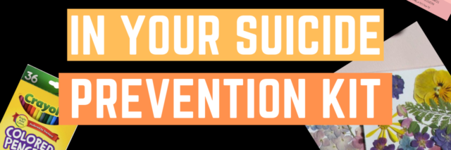 18 Things to Put in Your Suicide Prevention Kit
