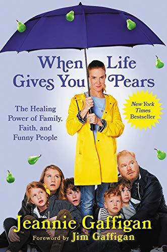 """When Life Gives You Pears"" by Jeannine Gaffigan (Amazon / Amazon)"