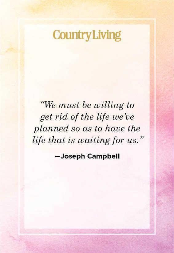 """<p>""""We must be willing to get rid of the life we've planned so as to have the life that is waiting for us.""""</p>"""