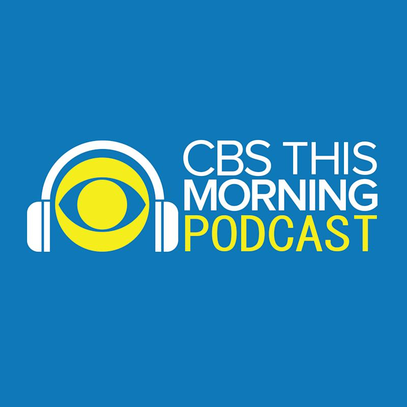 """Listen to the """"CBS This Morning"""" podcast"""
