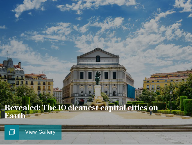 Revealed: The 10 cleanest capital cities on Earth
