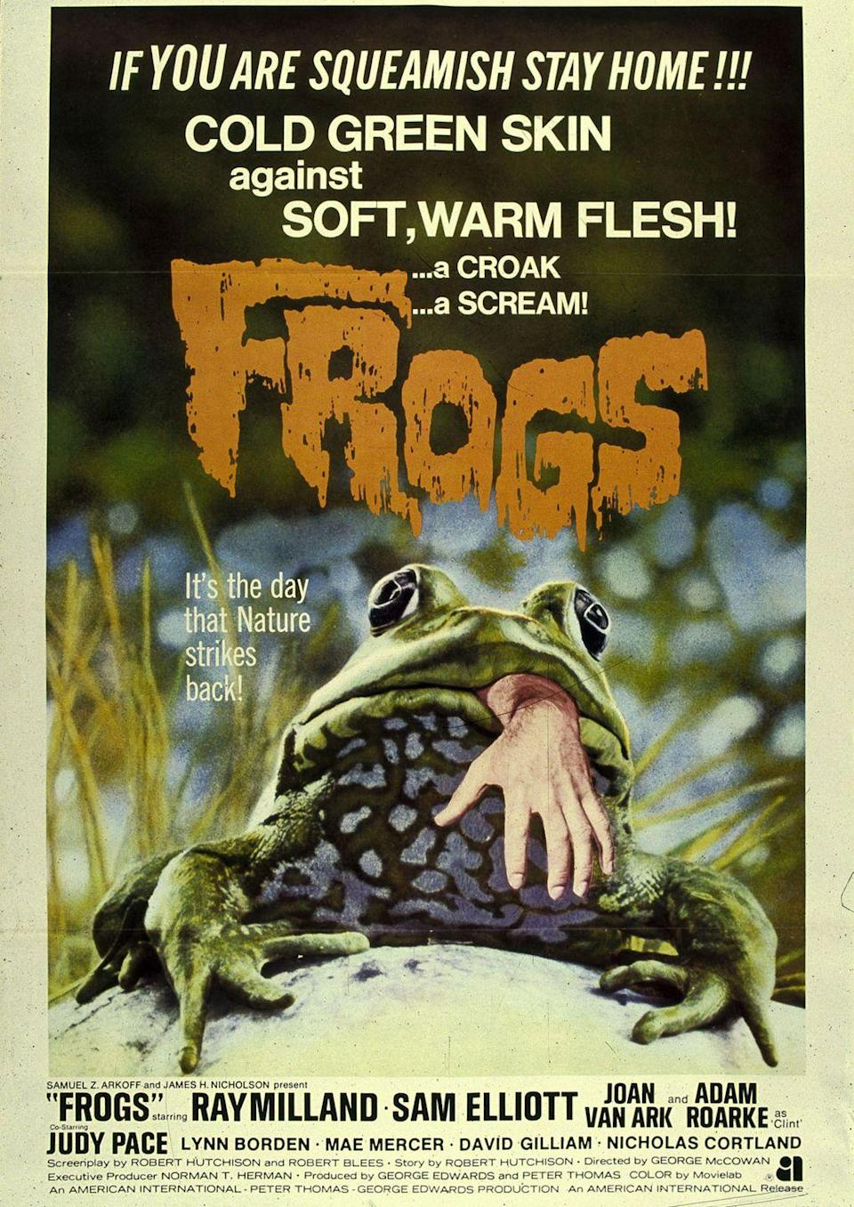 "<p>Frogs, man. Just straight-up frogs. Aside from being an actual movie about frog terror, this has the best poster text ever: ""If you are squeamish stay home!!! Cold green skin against soft, warm flesh! A croak. A scream!"" Apparently frogs were an issue that needed to be put on the table in 1972. </p>"