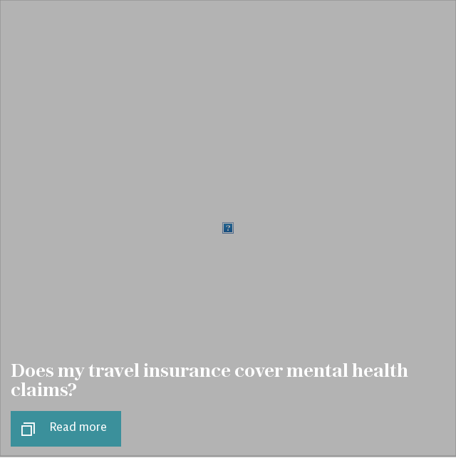 Does my travel insurance cover mental health claims?