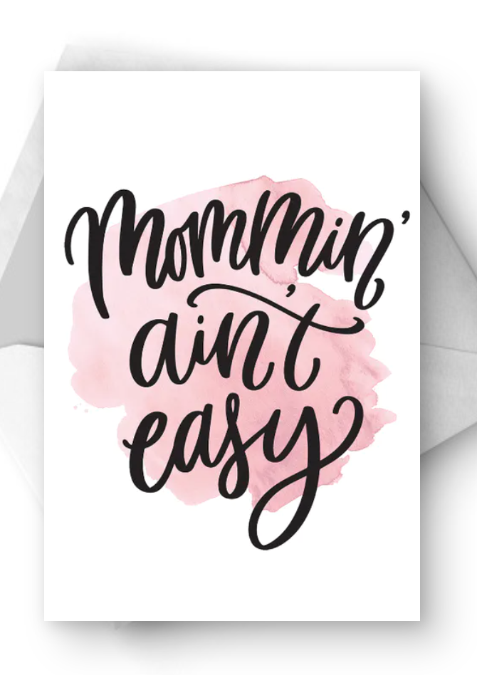 """<p>Let mom know that you understand the struggles of motherhood with this silly tongue-in-cheek Mother's Day card. Mommin' definitely isn't easy, but it's a little less hard on this special holiday.</p><p><strong><em>Get the printable at <a href=""""https://www.greetingsisland.com/preview/cards/mommin-aint-easy/91-17478"""" rel=""""nofollow noopener"""" target=""""_blank"""" data-ylk=""""slk:Greetings Island"""" class=""""link rapid-noclick-resp"""">Greetings Island</a>. </em></strong></p>"""