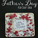 "<p>Instead of tossing out an old puzzle, paint the pieces, let dry, and then glue to a picture frame with your own custom message to show Dad how much you love him.</p><p><em>Get the tutorial at <a href=""https://www.anightowlblog.com/love-pieces-fathers-day-kids-craft-ideas/"" rel=""nofollow noopener"" target=""_blank"" data-ylk=""slk:A Night Owl"" class=""link rapid-noclick-resp"">A Night Owl</a>. </em></p>"