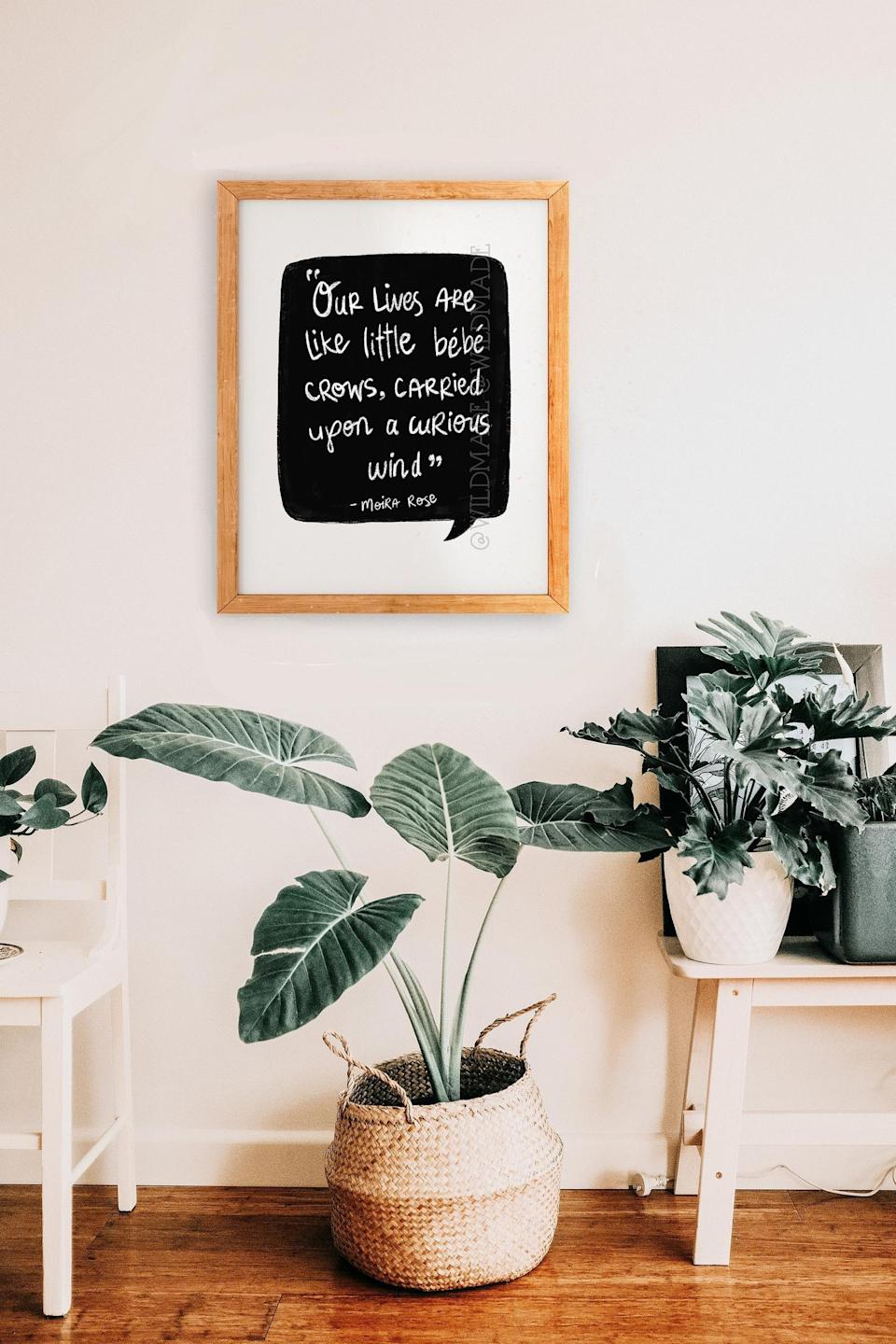 <p>Any home would be a tad brighter with a <span>Moira Rose Quote Print</span> ($12).</p>