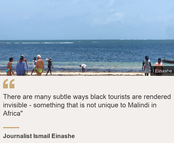 """""""There are many subtle ways black tourists are rendered invisible - something that is not unique to Malindi in Africa"""""""", Source: Journalist Ismail Einashe, Source description: , Image: A beach scene in Malindi, Kenya"""