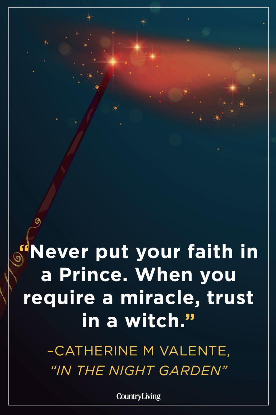 """<p>""""Never put your faith in a Prince. When you require a miracle, trust in a witch.""""</p>"""