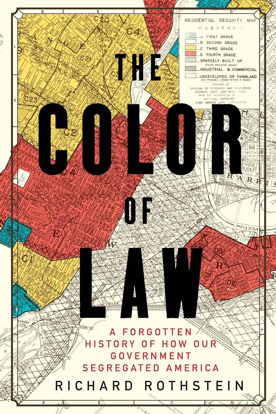 """""""The Color of Law: A Forgotten History of How Our Government Segregated America"""" (2017) by Richard Rothstein"""