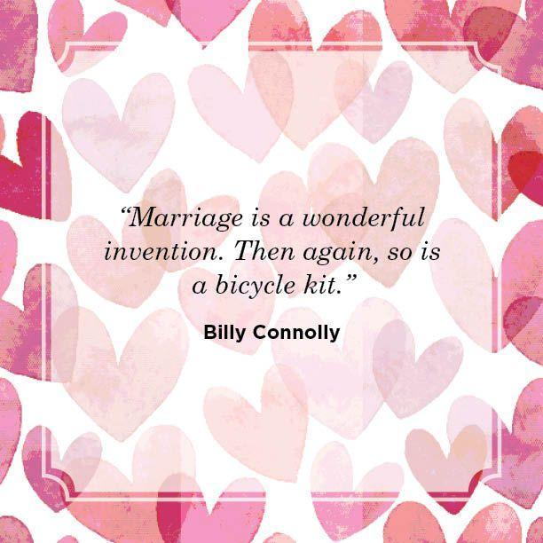 "<p>""Marriage is a wonderful invention. Then again, so is a bicycle kit.""</p>"