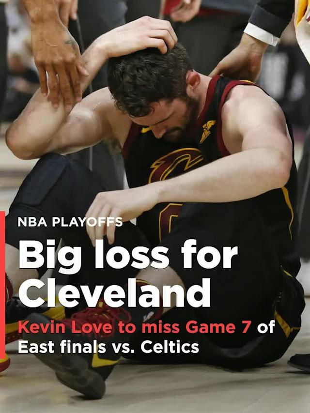 Cleveland Cavaliers All-Star Kevin Love will miss Game 7 of the Eastern Conference finals against the Boston Celtics on Sunday and is in the NBA concussion protocol.