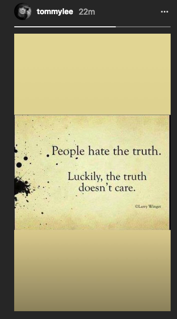 """People hate the truth. Luckily, the truth doesn't care."" (Image: Tommy Lee via Instagram)"