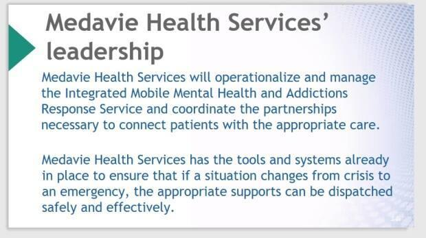 One slide in a Powerpoint presentation sent to P.E.I. unions by the province's Health Department explaining the plan to roll out the province's new mobile mental health crisis response service. The day after this was sent, the health minister told the legislative assembly Medavie Health Services would not be managing the service.