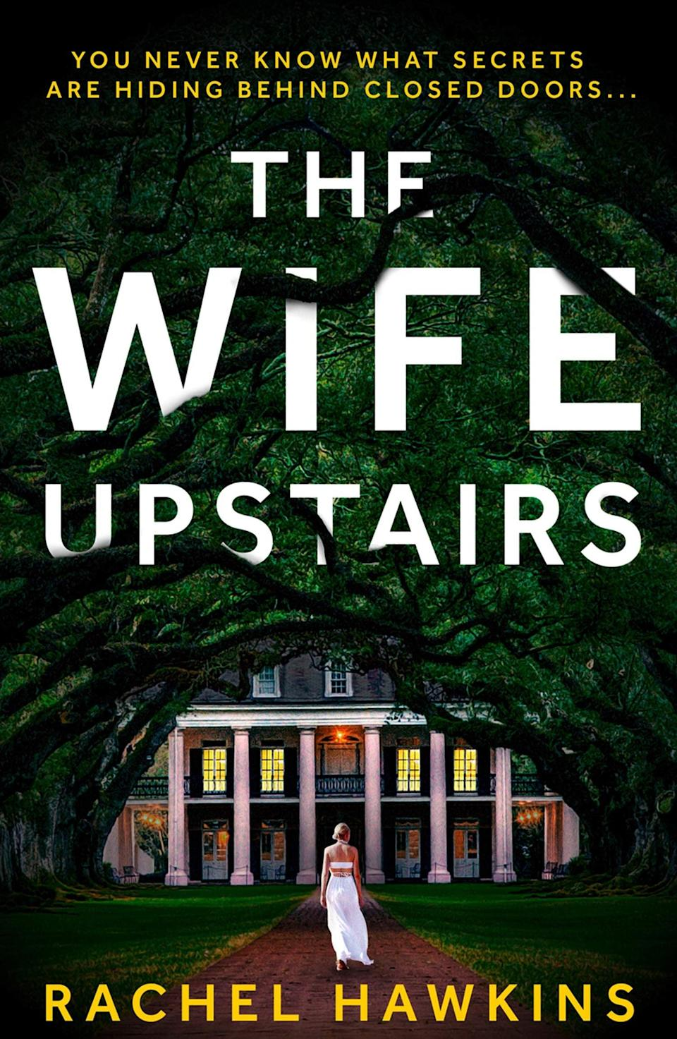 <p><strong>Jane Eyre</strong> gets a Southern gothic twist in <span><strong>The Wife Upstairs</strong></span> by Rachel Hawkins. This modern-day Jane is a dog walker looking for a way to escape her money troubles by marrying the wealthy Eddie Rochester. The only trouble is, Jane can't help but feel haunted by Eddie's supposedly dead ex-wife. </p> <p><em>Out April 1</em></p>