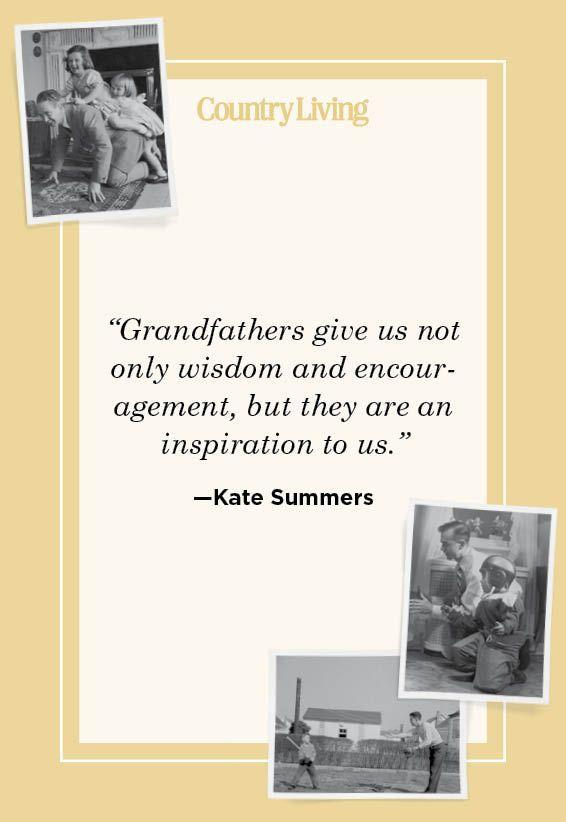 """<p>""""Grandfathers give us not only wisdom and encouragement, but they are an inspiration to us.""""</p>"""