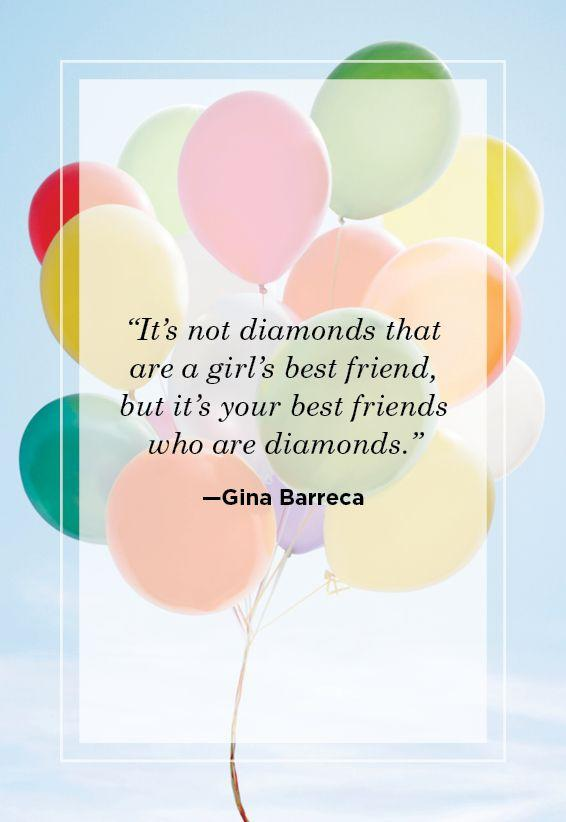 "<p>""It's not diamonds that are a girl's best friend, but it's your best friends who are diamonds.""</p>"