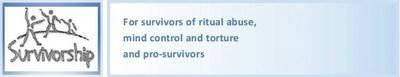 Survivorship - for survivors of ritual abuse, mind control and torture and pro-survivors.