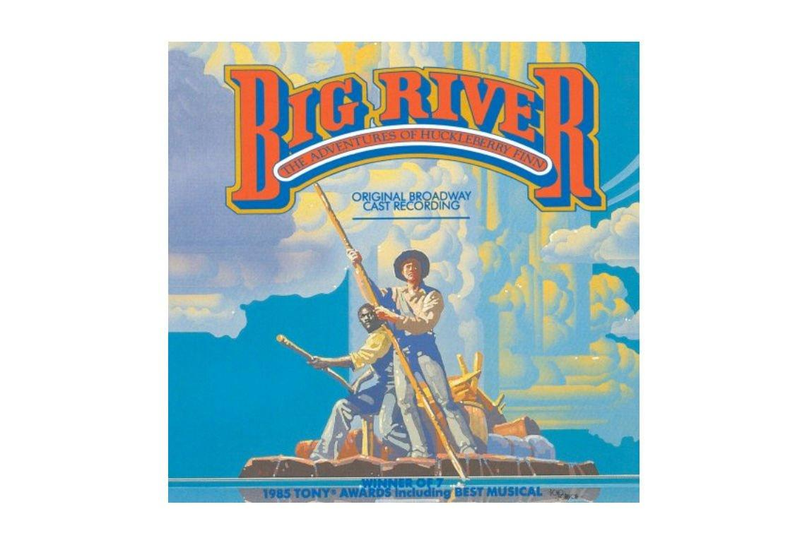 """<p><i>Big River:<b> </b>The Adventures of Huckleberry Finn</i> is based on the Mark Twain novel of the same name. It has bluegrass-inspired music and lyrics by Roger Miller and takes place on the Mississippi River. </p> <p><strong>Start with:</strong><strong> </strong>""""Muddy Water,"""" """"River in the Rain"""" </p> <p><strong>BUY IT:</strong> $10.94, <a href=""""https://www.amazon.com/Big-River-Adventures-Huckleberry-Original/dp/B000002O4T/ref=as_li_ss_tl?ie=UTF8&linkCode=ll1&tag=sllifebroadwaymusicalsouthcrogers1019-20&linkId=1aaf714d471779161aa53c67ef65ebb1&language=en_US"""" target=""""_blank"""">amazon.com</a></p>"""
