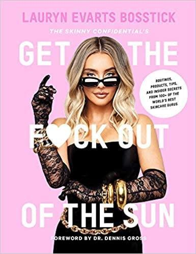 <p>If you're shopping for someone who absolutely loves everything about self-care and skin care, they'll enjoy reading <span><b>The Skinny Confidential's Get the F*ck Out of the Sun</b></span> ($17). It has straightforward, no-BS tips, tricks, recommendations, and so much more from the best-of-the-best experts in the beauty game, including Dr. Dennis Gross.</p>