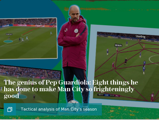 The genius of Pep Guardiola: Eight things he has done to make Man City so frighteningly good