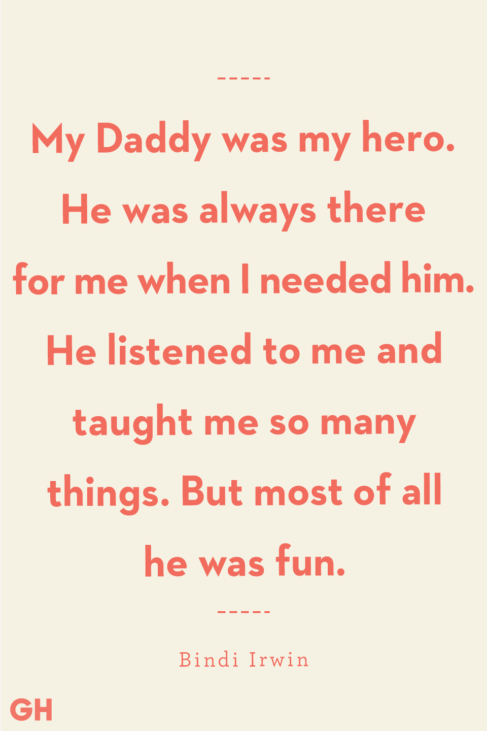 <p>My Daddy was my hero. He was always there for me when I needed him. He listened to me and taught me so many things. But most of all he was fun.</p>