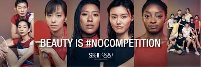 SK-II and Olympic Athletes Declare Beauty is #NOCOMPETITION