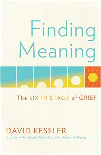 Finding Meaning: The Sixth Stage of Grief (Amazon / Amazon)