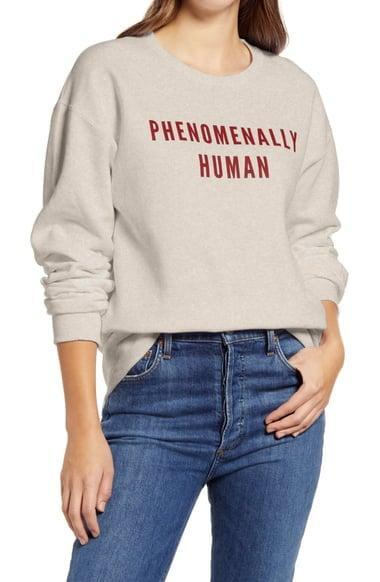 <p>They'll be excited to rock this <span>Phenomenal Phenomenally Human Cotton Blend Sweatshirt</span> ($55).</p>