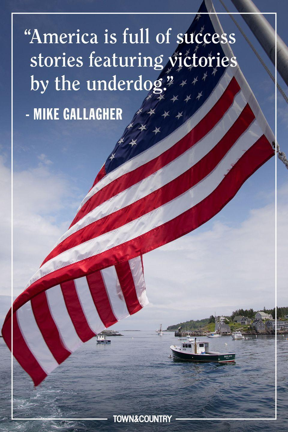 """<p>""""America is full of success stories featuring victories by the underdog.""""</p><p><em>— Mike Gallagher</em></p>"""