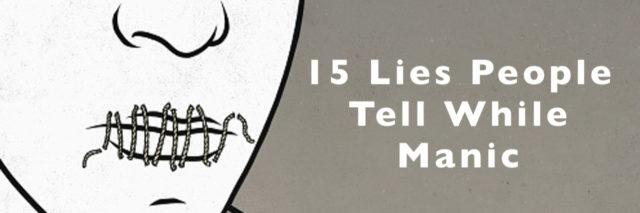 Black and white illustration of a face with its lips sewn shut. Text overlay reads 15 lies people tell while manic.